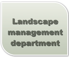 Landscape management department
